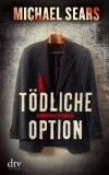 Rezension Michael Sears: Tödliche Option