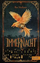 Ross MacKenzie, Immernacht, Mystery, Fantasy, Rezension, Online Bewertung, Review, Lesetipp, Rezension, Buchbeschreibung, Hexen, Zauberer, Dschinn